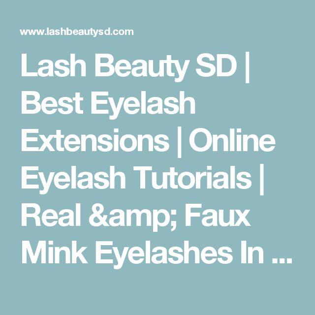 Lash Beauty SD | Best Eyelash Extensions | Online Eyelash Tutorials | Real & Faux Mink Eyelashes In San Diego - Lash Beauty