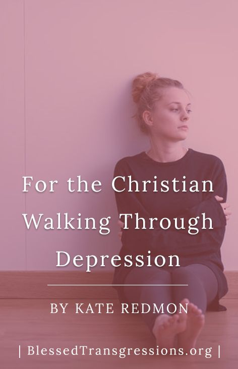 For the Christian Walking Through Depression. Christian blog, magazine, God, Jesus, faith, truth, love, advice, blogging, Christianity, blessed transgressions, hope, friendship, hardship, overcoming difficulty, testimony, family, marriage, prayer, scripture, hurt, healing, loss, trials, waiting.