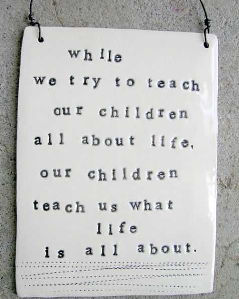 children: Life Quotes, Life Lessons, Be A Mom, So True, Mom Quotes, Child Life, Teacher, Children Teaching, Kid