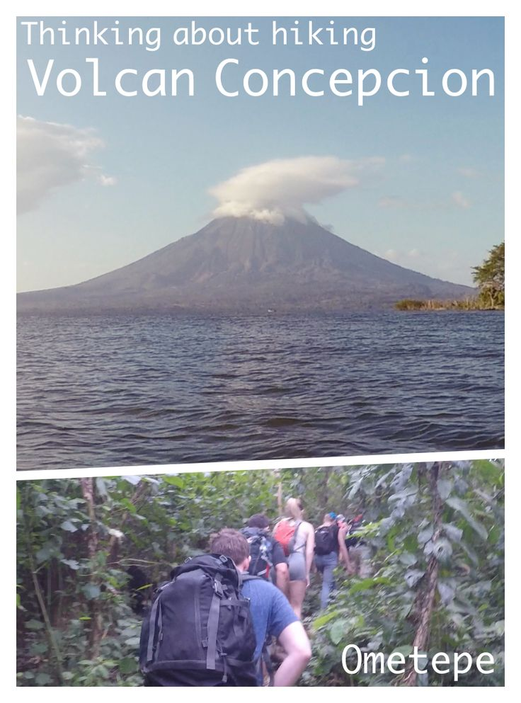 Guide to hiking Volcan Concepcion on Isla de Ometepe #ometepe #isladeometepe #concepcion #volcano #volcanconcepcion #hiking