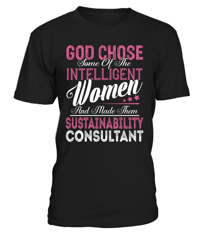 God Chose Some Of The Intelligent Women And Made Them Sustainability Consultant #SustainabilityConsultant