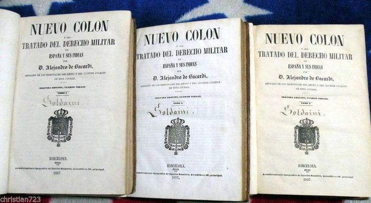 NUEVO COLON TRATADO DERECHO MILITAR BACARDI 3 vols XRARE SPANISH NAVY LAWS 1857