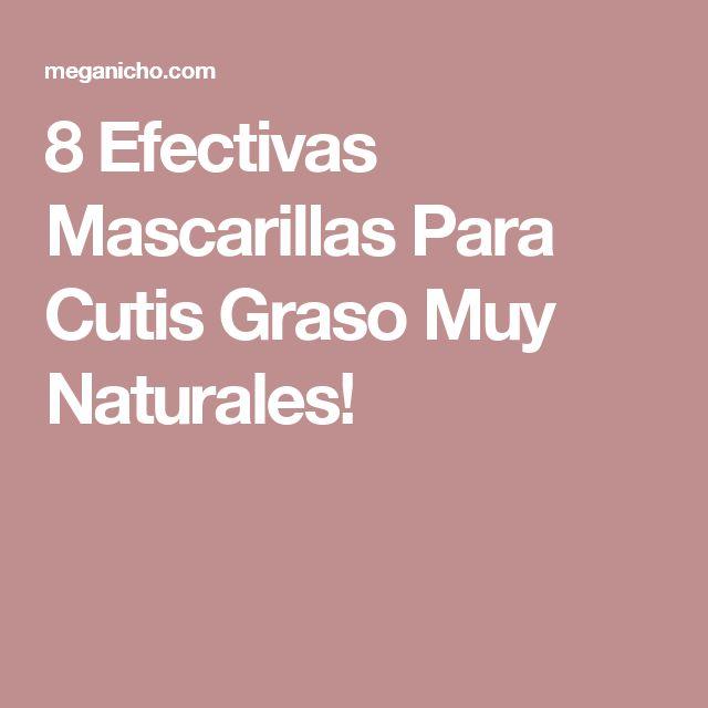 8 Efectivas Mascarillas Para Cutis Graso Muy Naturales!