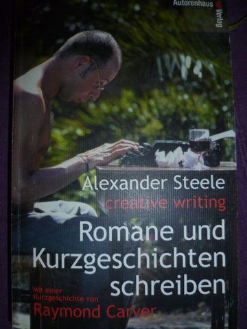Romane und Kurzgeschichten schreiben - Alexander Steele