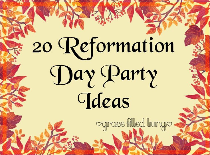 20 Reformation Day Party Ideas by Grace Filled Living