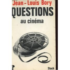 Questions Au Cinema de Jean-Louis Bory