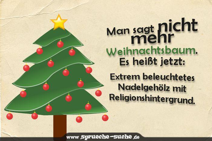 Man sagt nicht mehr Weihnachtsbaum. Es heißt jetzt: Extrem beleuchtetes Nadelgehölz mit Religionshintergrund.