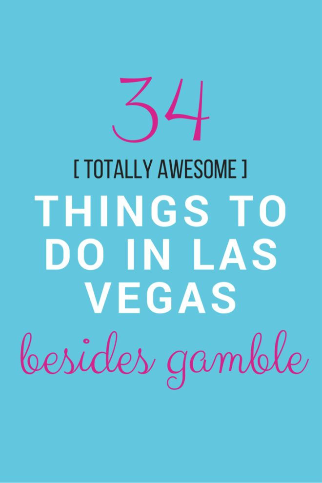 34 rediculously amazing things to do in Las Vegas BESIDES gamble! | www.apassionandapassport.com