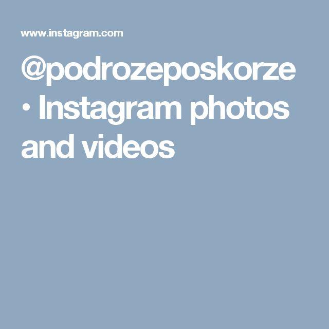 @podrozeposkorze • Instagram photos and videos