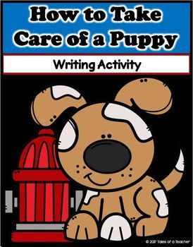 How to Take Care of a Puppy is a fun and engaging expository writing activity. The templates are display-ready to show off the student's writing. It includes: 1 Brainstorm Graphic Organizer 3 Paragraph Graphic Organizers 1 Primary lined 2 pg template 1 Lined 2 pg template 1 Blank 2 pg template