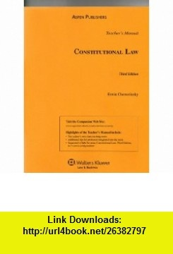 Teachers Manual to Constitutional Law (9780735577183) Erwin Chemerinsky , ISBN-10: 0735577188  , ISBN-13: 978-0735577183 ,  , tutorials , pdf , ebook , torrent , downloads , rapidshare , filesonic , hotfile , megaupload , fileserve