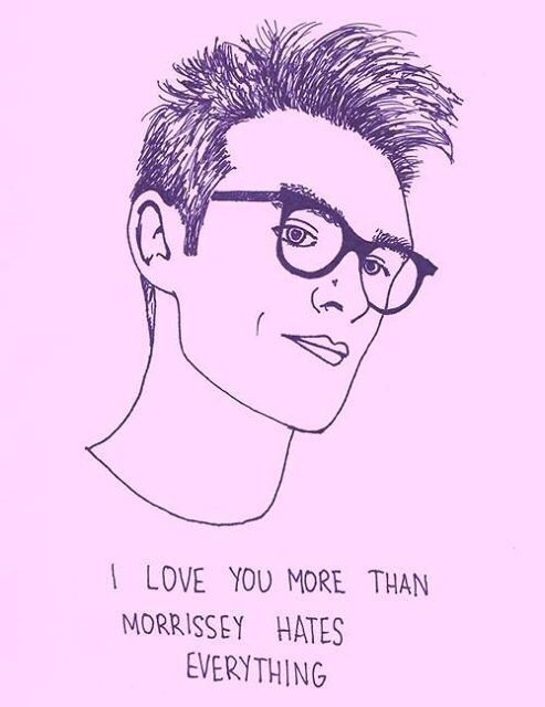 I love you more than Morrisey hates everything