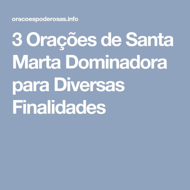 3 Orações de Santa Marta Dominadora para Diversas Finalidades