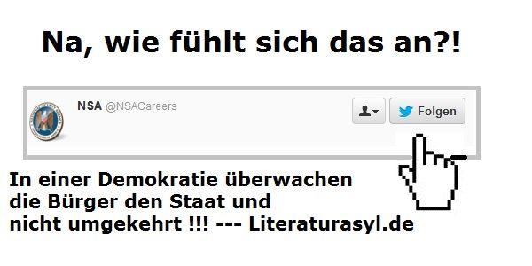 Zurücküberwachung! - NSA :) Source: http://www.literaturasyl.de/allgemein/nsa-prism-und-das-netz/