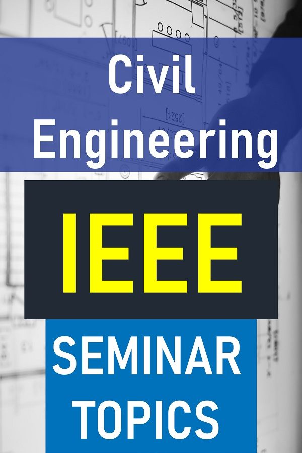 Seminar Topics For Civil Engineering In 2020 Ieee Papers Seminar Cyber Physical System Civil Engineering