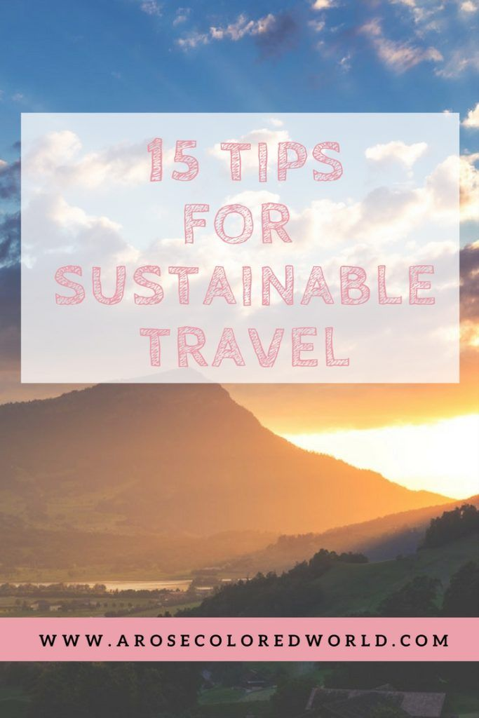 15 Ways To Make Your Travels More Sustainable