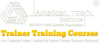 American TESOL Institute - Trainer Training Institute is a premiere training organization that offers training courses for trainers, training methodology and training certification.