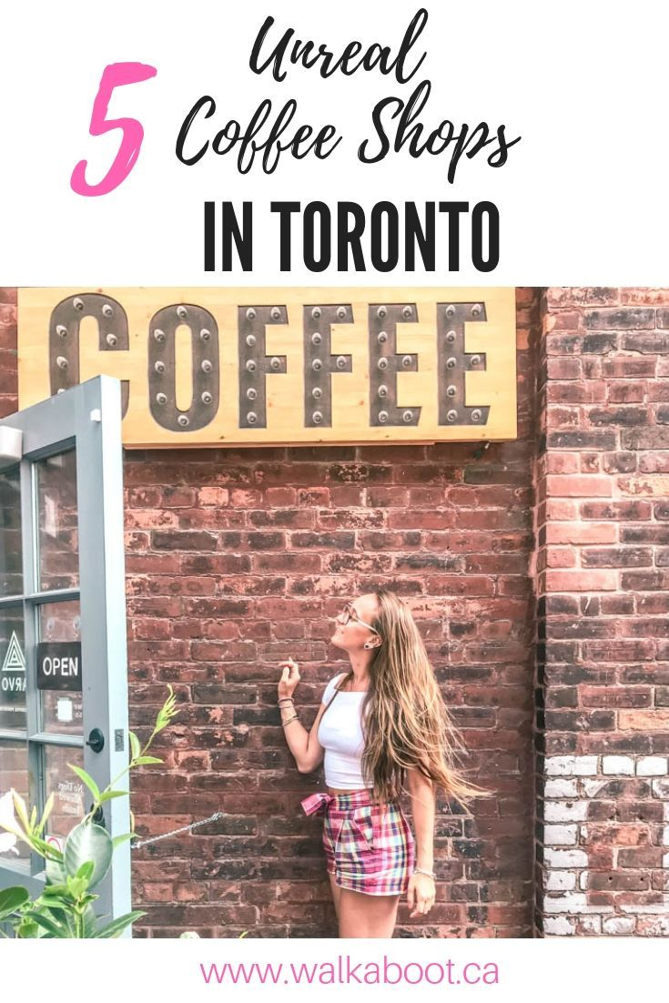 5 Best Toronto Coffee Shops You Need To Visit Now Best Coffee Shop Toronto Travel Best Coffee