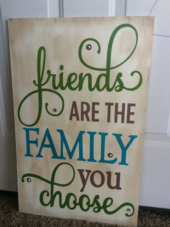 Friends are the Family You Choose Distressed Wood Sign on Etsy, $65.00