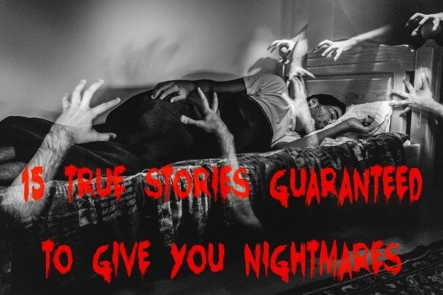 15 True Stories Guaranteed To Give You Nightmares :: I love a good ghost story! :) ::