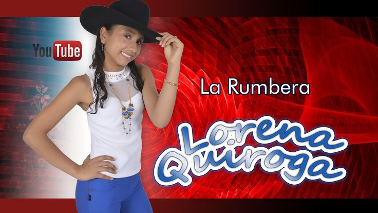 Lorena Quiroga • La Rumbera