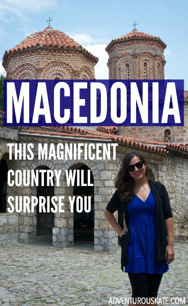 Sometimes the best countries are the most surprising ones. Macedonia certainly falls into that category. | Adventurous Kate
