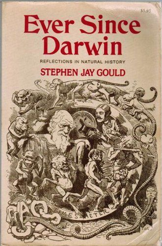 Ever Since Darwin, by Stephen Jay Gould, W.W. Norton and Co., 1977.