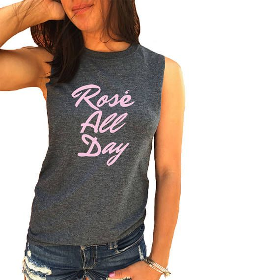 Rose All Day Tank Tee Muscle Shirt Wine Drinking T Shirt Funny