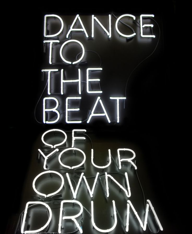 'Dance to the beat of your own drum' Neon by Neon & More in Austin, TX