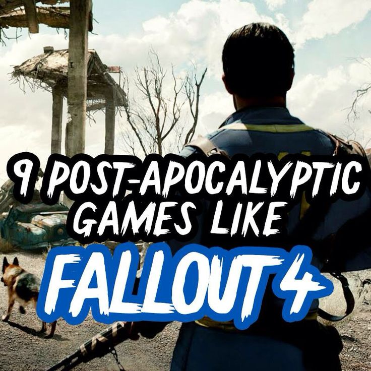 9 Post-Apocalyptic Games like Fallout 4   Games Similar to Fallout 4