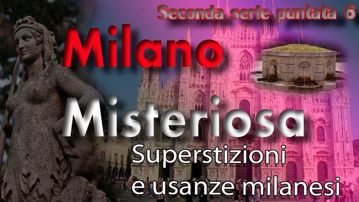 Milano misteriosa - Mistero Superstizioni usanze Milano