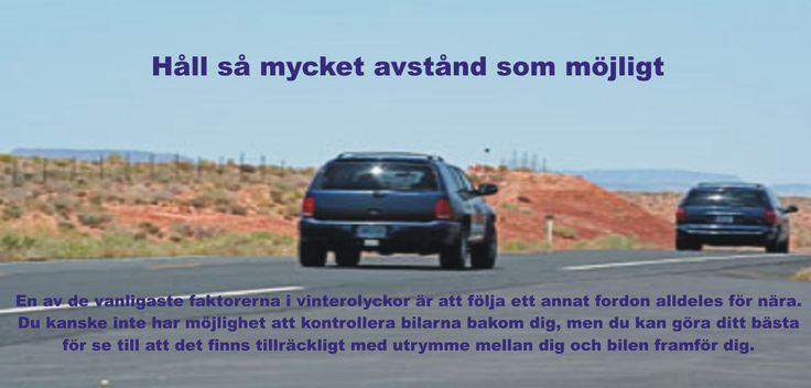 """För att ge dig själv tillräckligt med utrymme att förflytta dig själv från fara i en plötslig nödsituation, öka avståndet mellan dig och andra fordon och undvik att köra """"i klump"""". #dubbdäcken"""