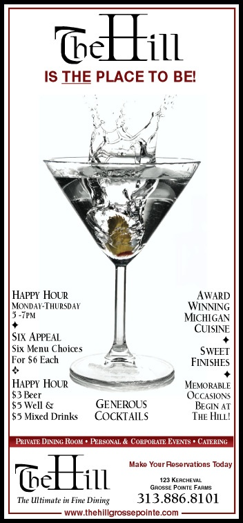 The Hill in Grosse Pointe Happy Hour specials Mon-Thursday 5-7, great drinks and cocktails!