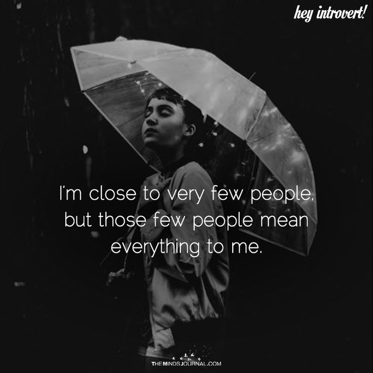 I'm Close To Very Few People - https://themindsjournal.com/im-close-people/