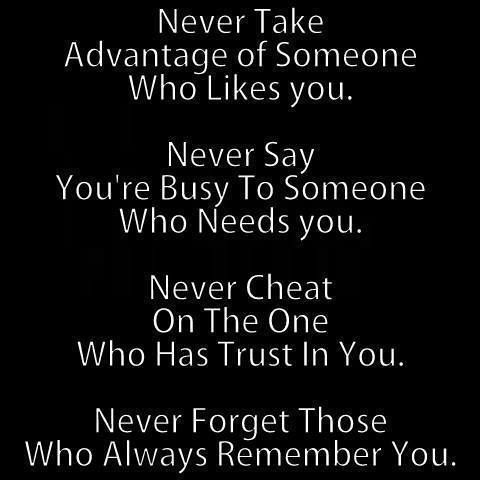 Love Quote Never Take Advantage Of Someone Love Quotes Loveimgs Cute Messages For Him Taking Advantage Quotes Encouragement Quotes