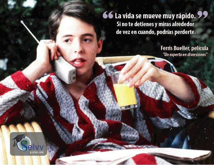 """La vida se mueve muy rápido. Si no te detienes y miras alrededor de vez en cuando, podrías perdértel. Ferris Bueller, película """"Un experto en diversiones"""" #eSelvv http://eselvv.com/"""