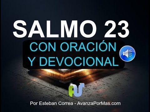 SALMO 23 CON ORACIÓN PODEROSA Y EXPLICACIÓN - La Biblia Hablada Audio Leída Voz Humana - YouTube