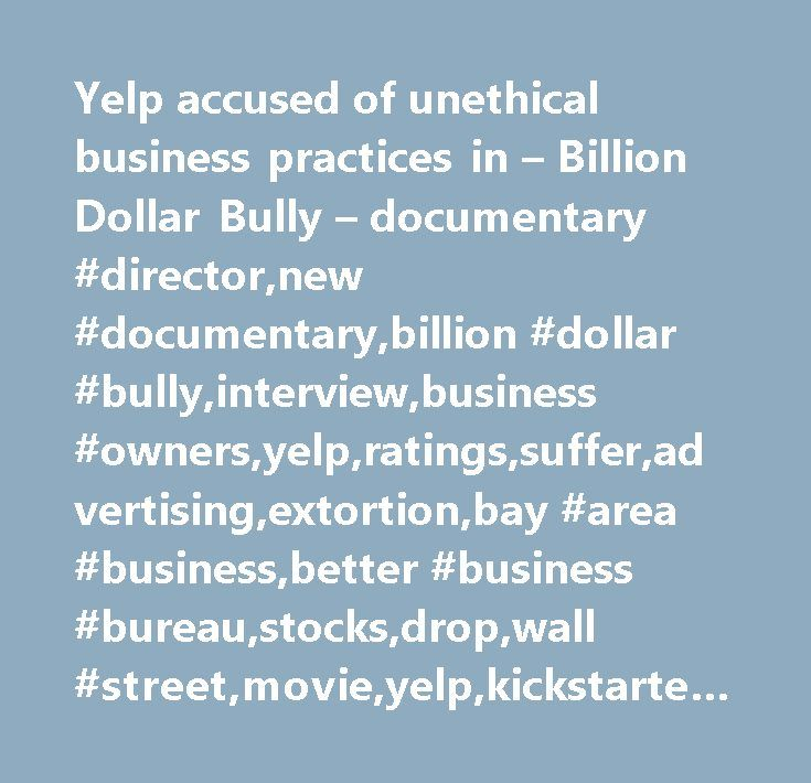 Yelp accused of unethical business practices in – Billion Dollar Bully – documentary #director,new #documentary,billion #dollar #bully,interview,business #owners,yelp,ratings,suffer,advertising,extortion,bay #area #business,better #business #bureau,stocks,drop,wall #street,movie,yelp,kickstarter,technology,entertainment,wall #street,stocks,san #francisco,united #states,california…
