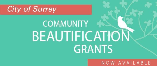 Surrey residents or groups can apply for a city beautification grant to plan, organize & carry out a small project or activity and celebration to improve their community.