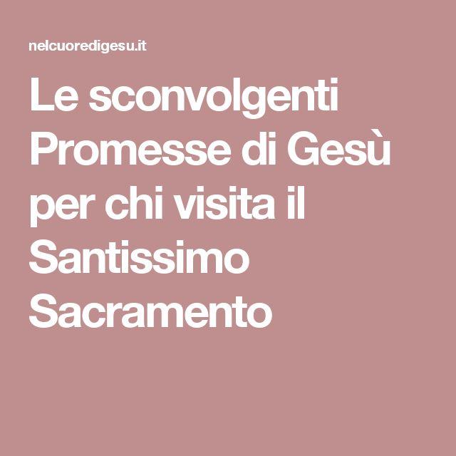 Le sconvolgenti Promesse di Gesù per chi visita il Santissimo Sacramento