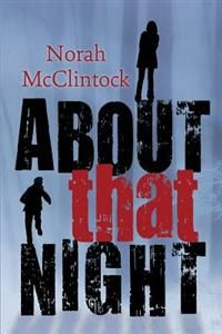 http://www.adlibris.com/se/organisationer/product.aspx?isbn=1459805941 | Titel: About That Night - Författare: Norah McClintock - ISBN: 1459805941 - Pris: 115 kr