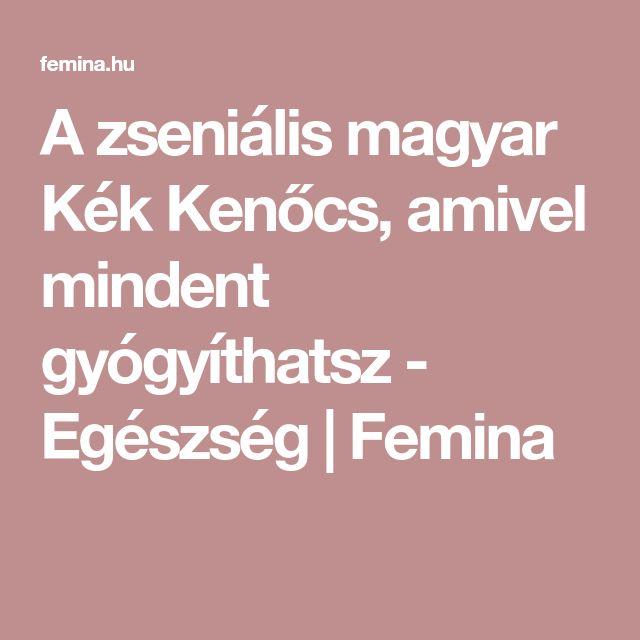 A zseniális magyar Kék Kenőcs, amivel mindent gyógyíthatsz - Egészség | Femina