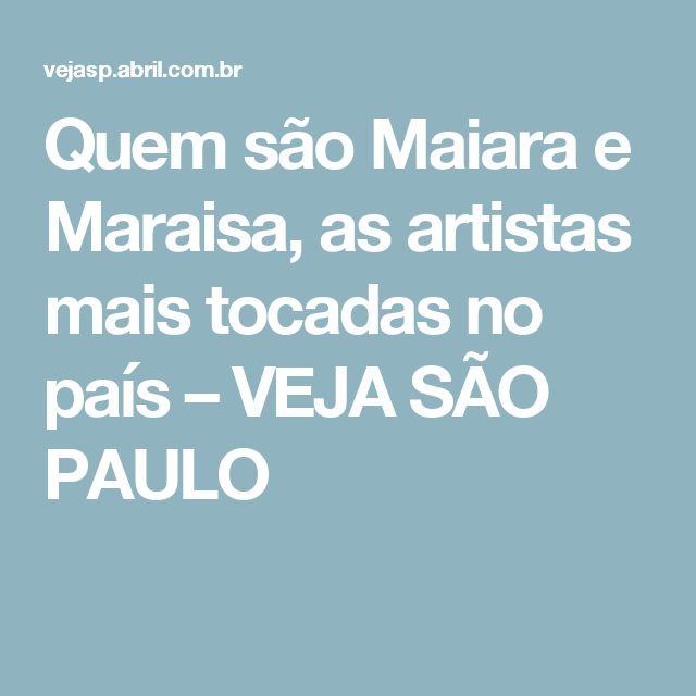 Quem são Maiara e Maraisa, as artistas mais tocadas no país – VEJA SÃO PAULO