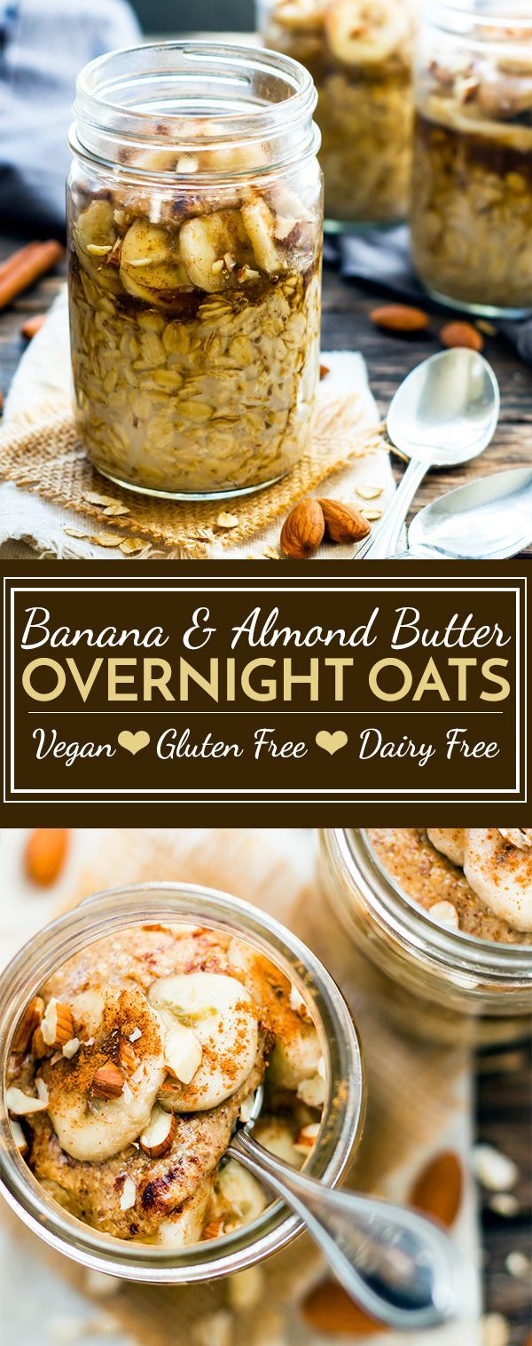 Almond Butter Banana Overnight Oats | A quick and easy breakfast recipe for oatmeal made in a jar. Simply mix up gluten free oats, add your favorite nut butter (almond or peanut butter), a bit of brown sugar and a banana!