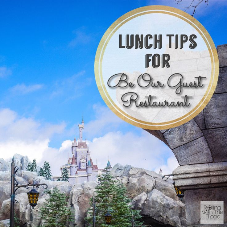 Lunch Tips for Be Our Guest Restaurant | Rolling with the Magic