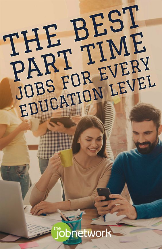 No matter what field you're in or what your educational background, sometimes a part-time job will be a necessity. Maybe you need a second job to make ends meet, or you need flexible hours. Whatever the case may be, here are the best part time jobs for every education level.