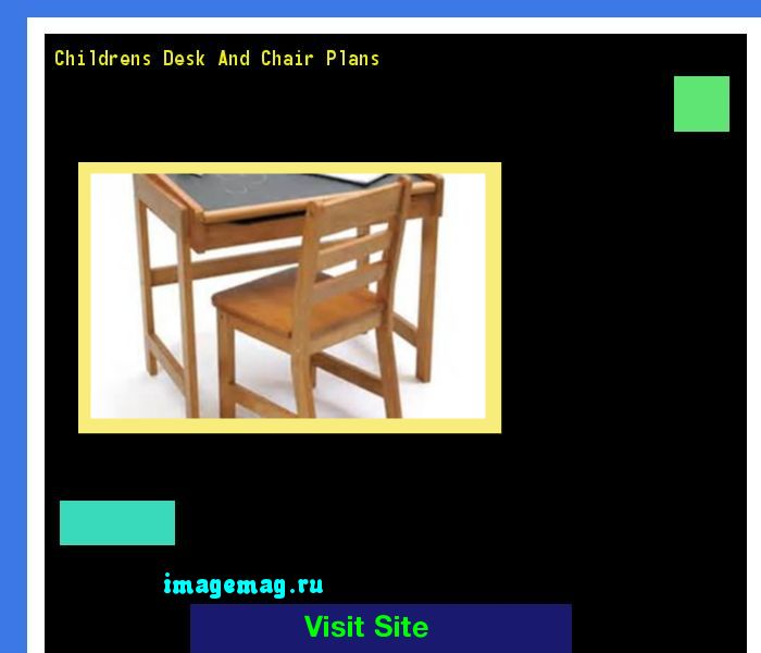 Childrens Desk And Chair Plans 070853 - The Best Image Search
