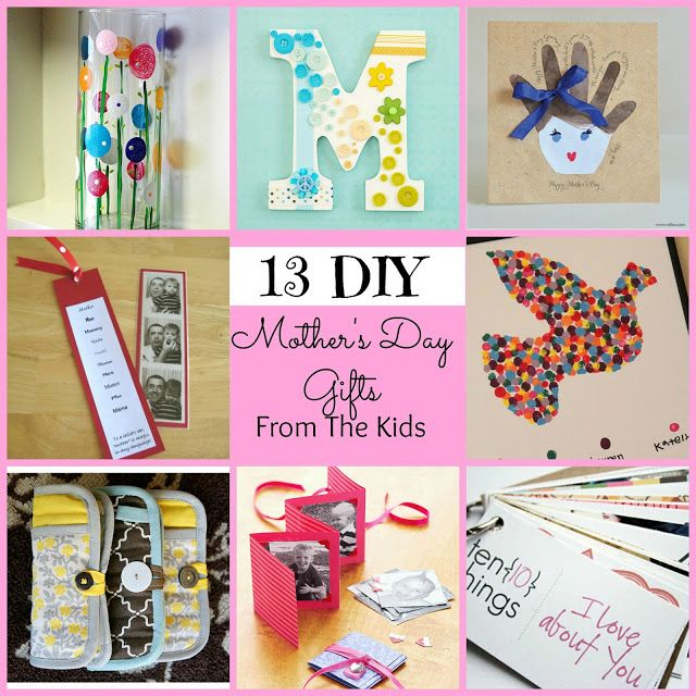 Awesome roundup of easy diy gifts from the kids some from Mothers day presents diy