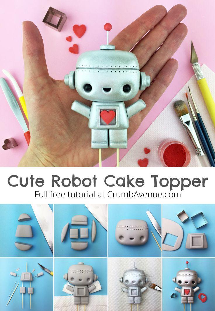 Cute Robot Cake Topper - FREE tutorial - fondant, gum paste, figurine, kawaii, idea, inspiration, love
