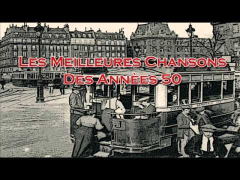 Les Meilleures Chansons Des Années 50 - The Best French Songs of 1950s